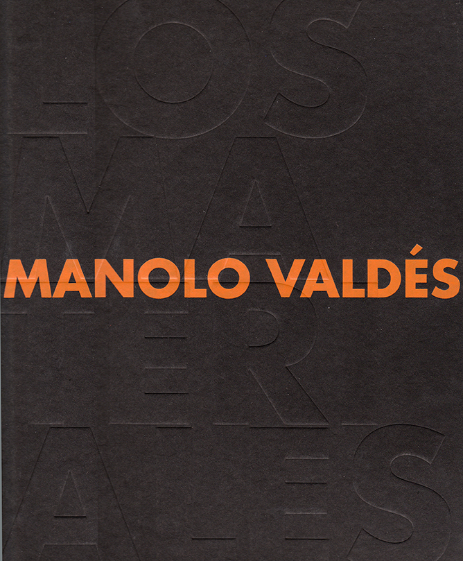 Manolo Valdés. Los Materiales